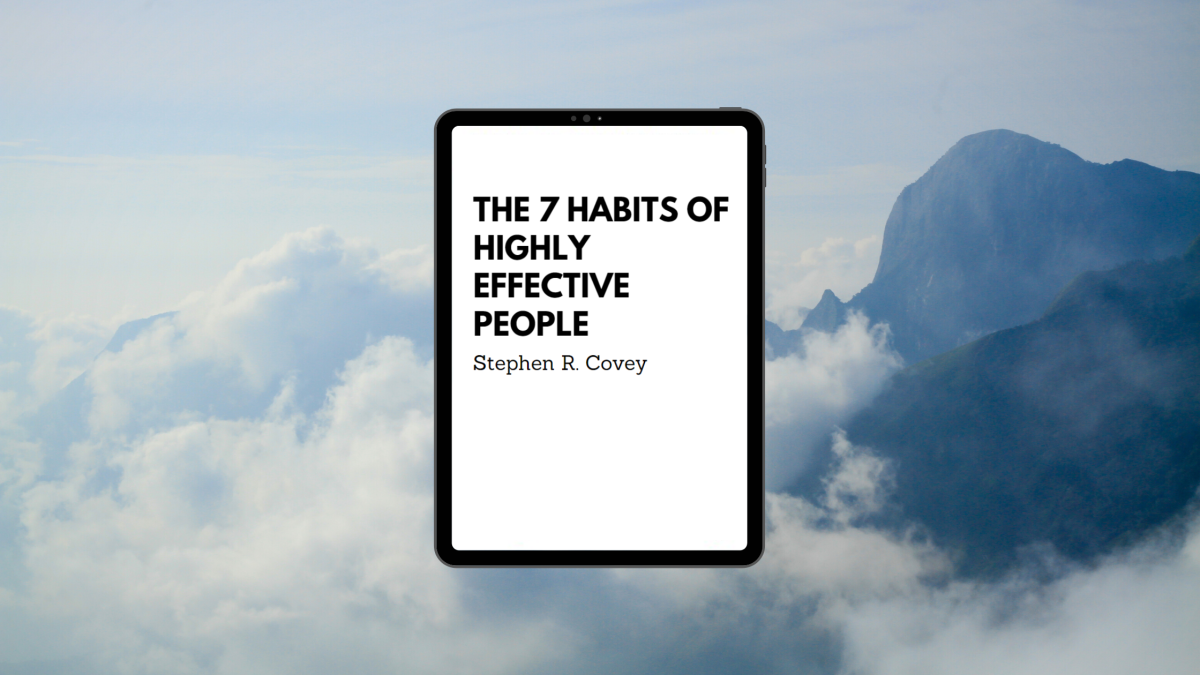 7 Habits of Highly Effective People By Stephen R. Convey