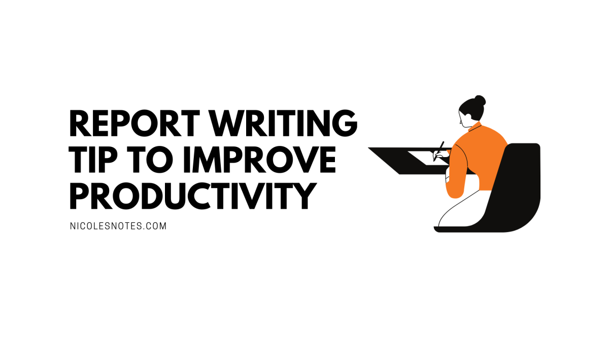 Report writing tip to improveproductivity