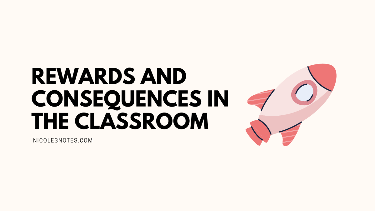 Rewards and Consequences in the classroom