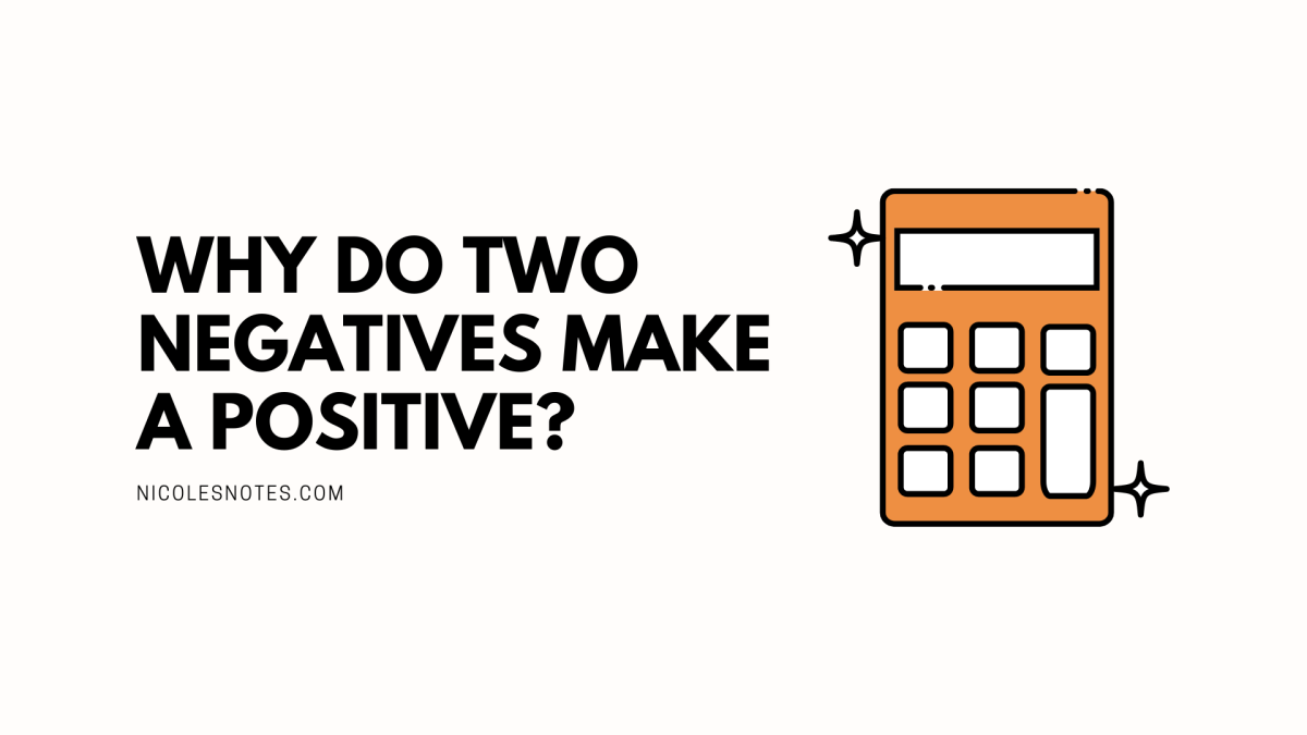 Why do two negatives make a positive?