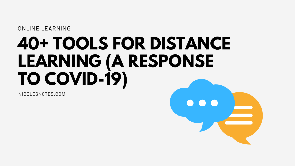 40+ Tools for Distance Learning (A response to COVID-19)